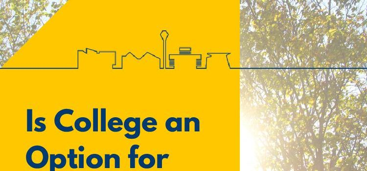 Is College an Option for You? Free information session on options and supports available